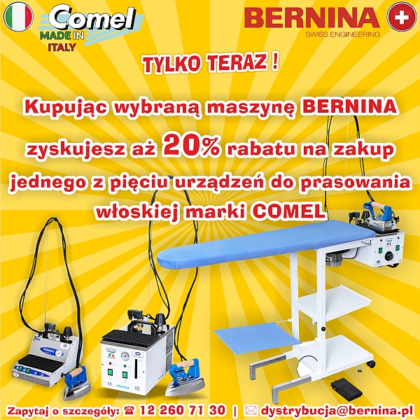 COMEL & BERNINA - PROMOCJA